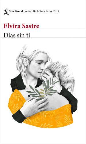 DIAS SIN TI (PREMIO BIBLIOTECA BREVE 2019)