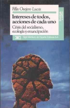 INTERESES DE TODOS, ACCIONES DE CADA UNO ; CRISIS DEL SOCIALISMO.
