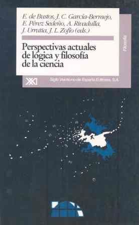 PERSPECTIVAS ACTUALES DE LOGICA Y FILOSOFIA DE LA CIENCIA
