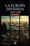 EUROPA DIVIDIDA, LA 1559-1598