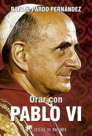 ORAR CON PABLO VI