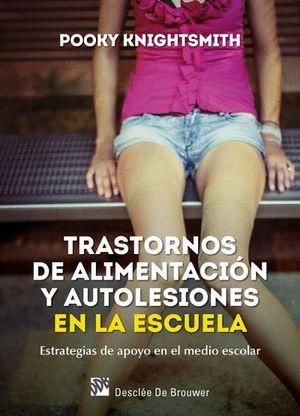 TRASTORNOS DE ALIMENTACION Y AUTOLESIONES EN LA ESCUELA. ESTRATEG