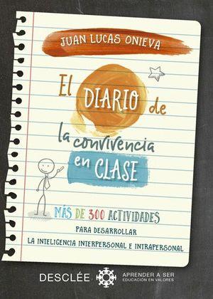 EL DIARIO DE LA CONVIVENCIA EN CLASE. MAS DE 300 ACTIVIDADES PARA DESARROLLAR
