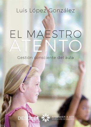EL MAESTRO ATENTO. GESTION CONSCIENTE DEL AULA