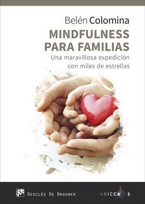MINDFULNESS PARA FAMILIAS. UNA MARAVILLOSA EXPEDICION CON MILES DE ESTRELLAS
