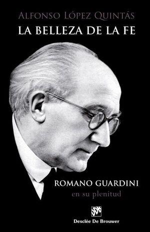 LA BELLEZA DE LA FE. ROMANO GUARDINI, EN SU PLENITUD