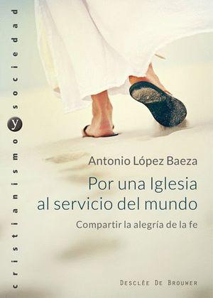 POR UNA IGLESIA AL SERVICIO DEL MUNDO. COMPARTIR LA ALEGRÍA DE LA
