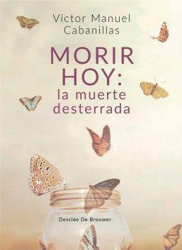 MORIR HOY: LA MUERTE DESTERRADA
