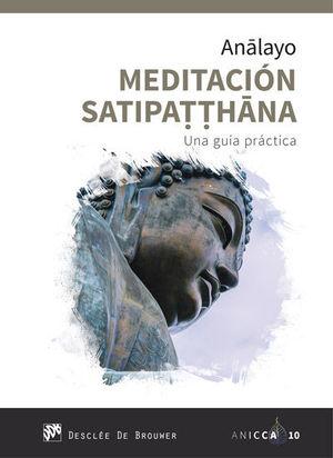 MEDITACION SATIPATTHANA. UNA GUÍA PRACTICA