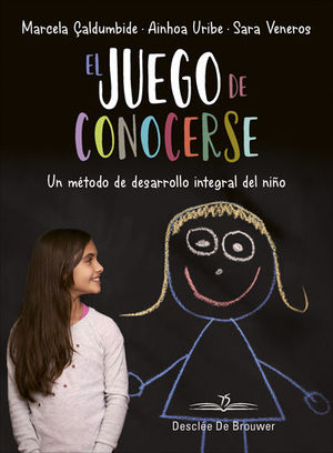 EL JUEGO DE CONOCERSE. UN METODO DE DESARROLLO INTEGRAL DEL NIÑO