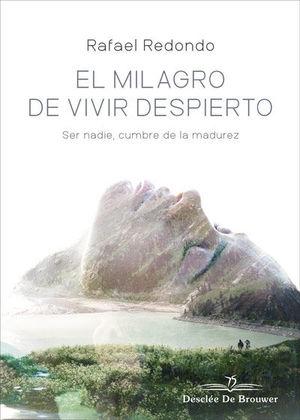 EL MILAGRO DE VIVIR DESPIERTO. SER NADIE, CUMBRE DE LA MADUREZ