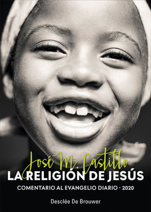 LA RELIGIÓN DE JESUS. COMENTARIO AL EVANGELIO DIARIO 2020