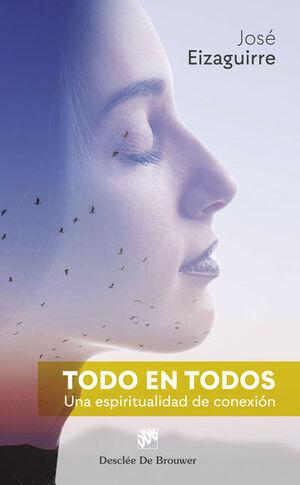 TODO EN TODOS. UNA ESPIRITUALIDAD DE CONEXION