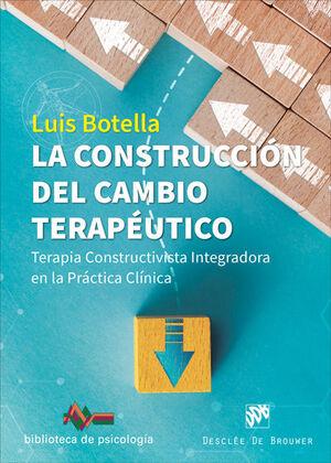 LA CONSTRUCCION DEL CAMBIO TERAPEUTICO. TERAPIA CONSTRUCTIVISTA INTEGRADORA