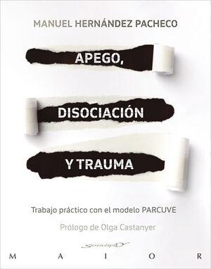 APEGO, DISOCIACION Y TRAUMA. TRABAJO PRACTICO CON EL MODELO PARCUVE
