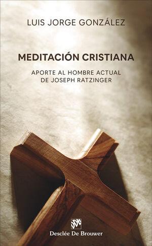 MEDITACION CRISTIANA. APORTE AL HOMBRE ACTUAL DE JOSEPH RATZINGER