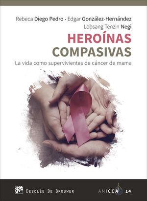 HEROÍNAS COMPASIVAS. LA VIDA COMO SUPERVIVIENTES DE CANCER DE MAMA