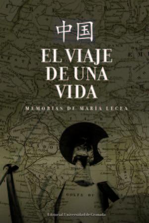 EL VIAJE DE UNA VIDA. MEMORIAS DE MARÍA LECEA