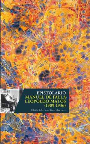 EPISTOLARIO MANUEL DE FALLA- LEOPOLDO MATOS (1909-1936)