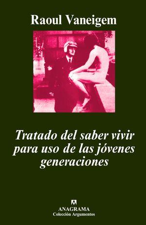 TRATADO DEL SABER VIVIR PARA USO DE LAS JOVENES GENERACIONES