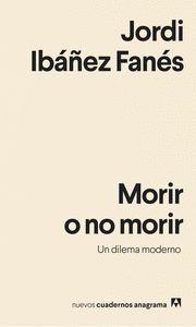 MORIR O NO MORIR. UN DILEMA MODERNO