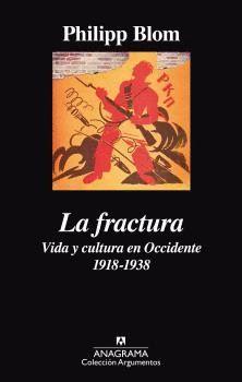 LA FRACTURA VIDA Y CULTURA EN OCCIDENTE 1918-1938