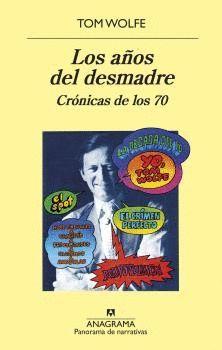 LOS A�OS DEL DESMADRE, CR�NICAS DE LOS 70