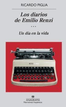 LOS DIARIOS DE EMILIO RENZI T.III UN DIA EN LA VIDA