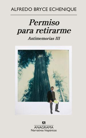 PERMISO PARA RETIRARME. ANTIMEMORIAS III