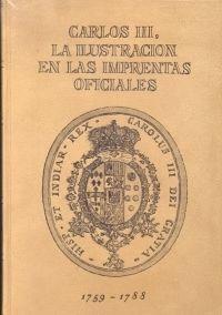 CARLOS III, LA ILUSTRACIÓN EN LAS IMPRENTAS OFICIALES