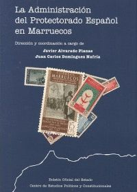 ADMINISTRACIÓN DEL PROTECTORADO ESPAÑOL EN MARRUECOS, LA