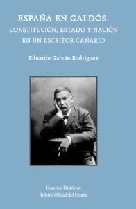 ESPAÑA EN GALDÓS. CONSTITUCIÓN, ESTADO Y NACIÓN EN UN ESCRITOR CANARIO