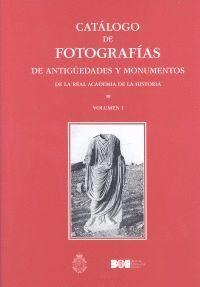 CATÁLOGO DE FOTOGRAFÍAS DE ANTIGÜEDADES Y MONUMENTOS DE LA REAL ACADEMIA DE LA HISTORIA