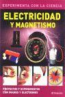 ELECTRICIDAD Y MAGNETISMO. EXPERIMENTA CON LA CIENCIA