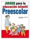 JUEGOS PARA LA EDUCACION INFANTIL. PREESCOLAR