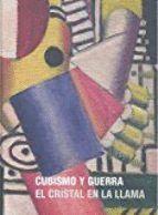 CUBISMO Y GUERRA: EL CRISTAL EN LA LLAMA