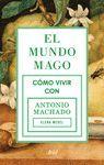 MUNDO MAGO, EL. CÓMO VIVIR CON MACHADO