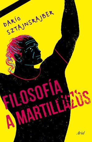 FILOSOFÍA A MARTILLAZOS
