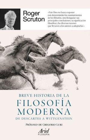 BREVE HISTORIA DE LA FILOSOFÍA MODERNA. DE DESCARTES A WITTGENSTEIN