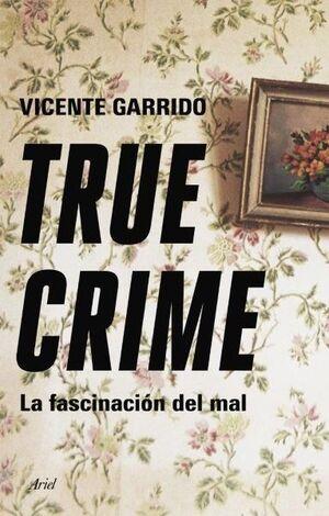 TRUE CRIME. LA FASCINACIÓN DEL MAL