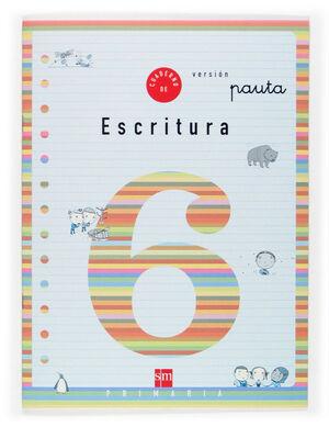 CUADERNO DE ESCRITURA 6 VERSION PAUTA. PRIMARIA