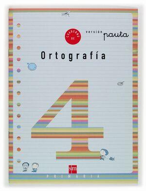 CUADERNO DE ORTOGRAFIA 4 VERSION PAUTA. PRIMARIA