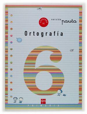 CUADERNO DE ORTOGRAFIA 6 VERSIÓN PAUTA. PRIMARIA