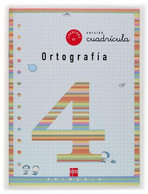 CUADERNO DE ORTOGRAFIA 4 VERSIÓN CUADRÍCULA. PRIMARIA
