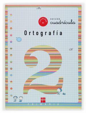 CUADERNO DE ORTOGRAFIA 2 VERSIÓN CUADRÍCULA. PRIMARIA