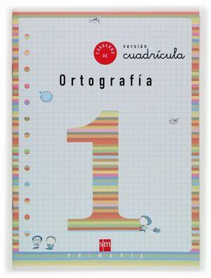 CUADERNO DE ORTOGRAFIA 1 VERSIÓN CUADRÍCULA 1 PRIMARIA