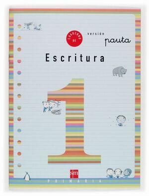CUADERNO DE ESCRITURA 1 VERSIÓN PAUTA. PRIMARIA