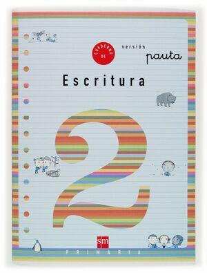 CUADERNO DE ESCRITURA 2 VERSIÓN PAUTA. PRIMARIA