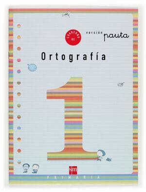 CUADERNO DE ORTOGRAFIA 1 VERSION PAUTA. PRIMARIA