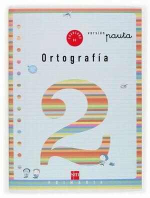 CUADERNO DE ORTOGRAFIA 2 VERSIÓN PAUTA. PRIMARIA